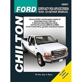 Chiltons Ford Super Duty Pick-Ups/   Excursion, 1999-10 Repair Manual: Covers all U.S. and Canadian Models of Ford Super Duty F-250 and F-350 Pick-Ups (1999 thru 2010) and Ford Excursion (2000 thru 2005): 2 and 4 Wheel Dr