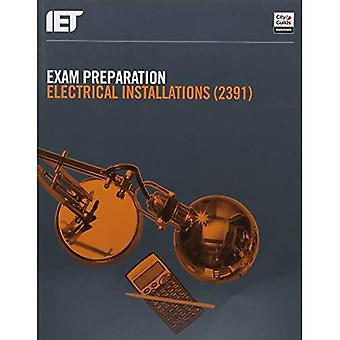 Exam Preparation: Electrical� Installations (2391) (Electrical Regulations)