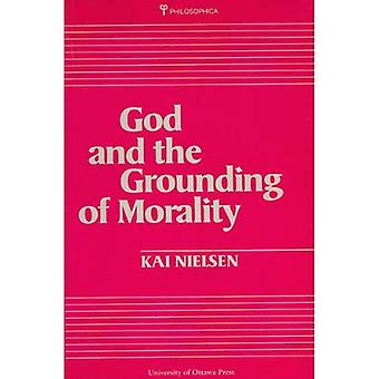 God and the Grounding of Morality (Philosophica)