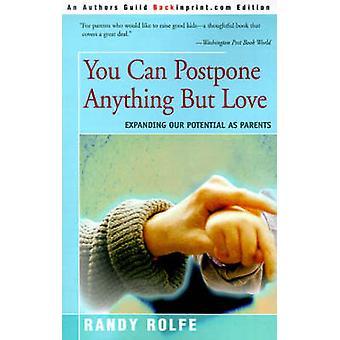 Sie können alles andere als Liebe erweitert unser Potential als Eltern von Rolfe & Randy C. verschieben