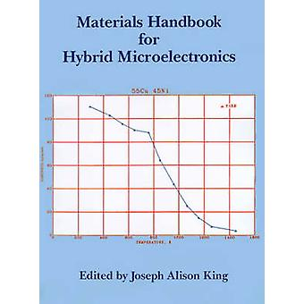 Materials Handbook for Hybrid Microelectronics by King & Joseph A.