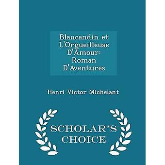 Blancandin et LOrgueilleuse DAmour Roman DAventures studiosi edizione scelta da Michelant & Henri Victor