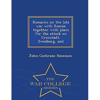 Remarks on the late war with Russia together with plans for the attack on Cronstadt Sweaborg and  War College Series by Hoseason & John Cochrane
