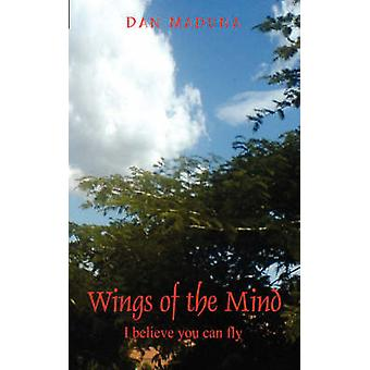 Wings of the Mind  I believe you can fly by Maduna & Dan