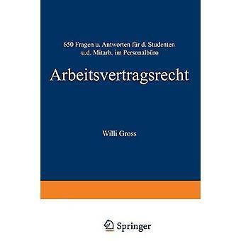 Arbeitsvertragsrecht 650 Fragen und Antworten fr den Studenten und den angenehm im Personalbro door Gro & Willi