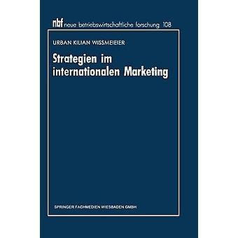 Strategien im internationalen Marketing Ein entscheidungsorientierter Ansatz door Wimeier & Urban Kilian