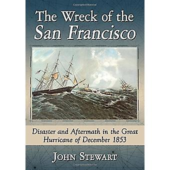 O naufrágio do San Francisco - desastres e consequências no grande H