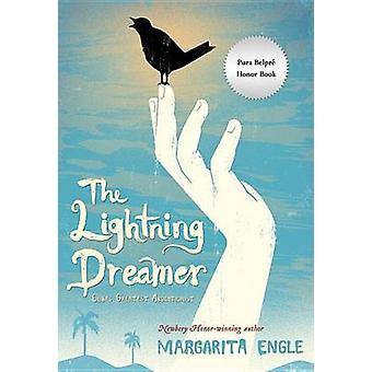 The Lightning Dreamer - Cuba's Greatest Abolitionist by Margarita Engl