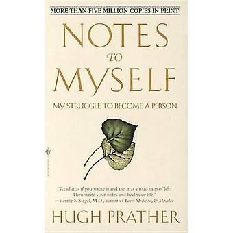 Notes to Myself (20th) by Hugh Prather - 9780553273823 Book