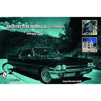 Architecture Tours L.A. Guidebook - Hancock Park / Miracle Mile by Lau