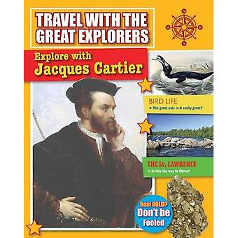 Explore with Jacques Cartier by Marie Powell - 9780778714262 Book