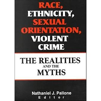 Race - Ethnicity - Sexual Orientation - Violent Crime - The Realities