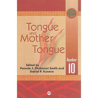 Tongue And Mother Tongue by Daniel P. Kunene - 9780865439962 Book