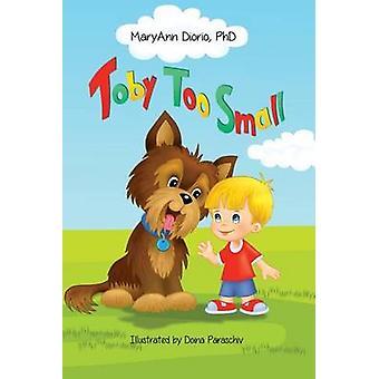 Toby Too Small by Maryann Diorio - Doina Paraschiv - 9780930037215 Bo