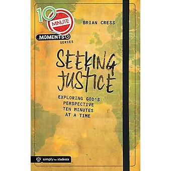 Seeking Justice - Exploring God's Perspective Ten Minutes at a Time (1