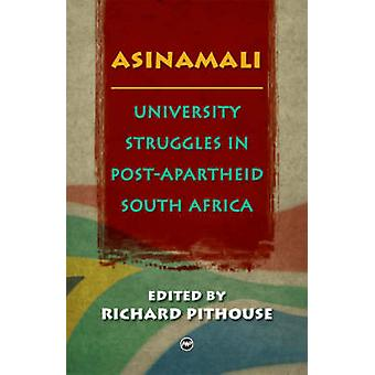 Asinamali - University Struggles in Post-apartheid South Africa by Ric