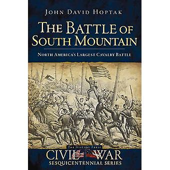 The Battle of South Mountain by John David Hoptak - 9781596294011 Book