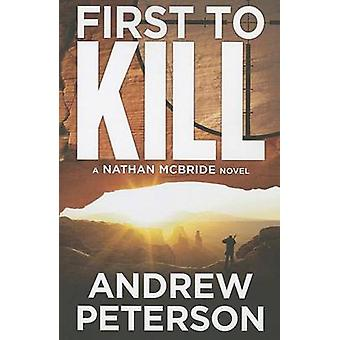 First to Kill by Andrew Peterson - 9781612187082 Book
