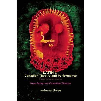 Latina/o Canadian Theatre and Performance by Natalie Alvarez - Alicia