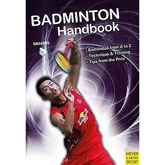 Badminton Handbook - Training - Tactics - Competition by Bernd-Volker