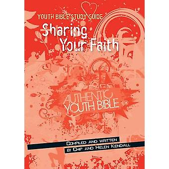 Sharing Your Faith by Chip Kendall - Helen Kendall - 9781860246364 Bo