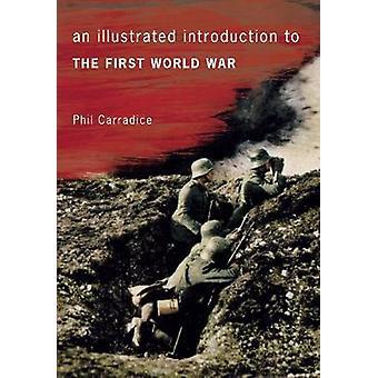 Uma introdução ilustrada à primeira guerra de mundo por Phil Carradice