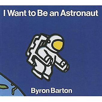 Eu quero ser um astronauta