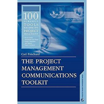 The Project Management Communications Toolkit by Pritchard & Carl
