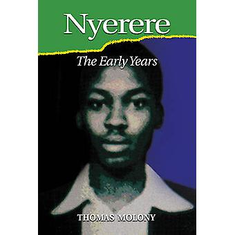 Nyerere - The Early Years by Thomas Molony - 9781847010902 Book