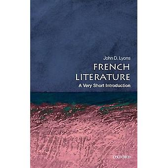 French Literature A Very Short Introduction by John D Lyons