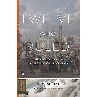 Twelve Who Ruled by RR Palmer