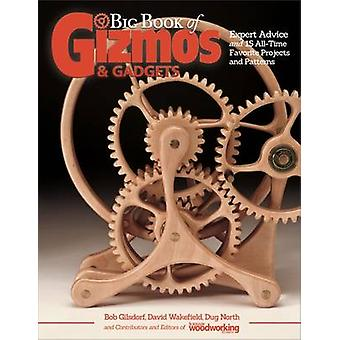 Big Book Of Gizmos  Gadgets by Editors and Contributors of Gizmos and Gadgets