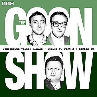 The Goon Show Compendium Volume 11 Series 9 Pt 2 amp Series 10  Twenty episodes of the classic BBC radio comedy series by Spike Milligan & Read by Harry Secombe & Read by Peter Sellers