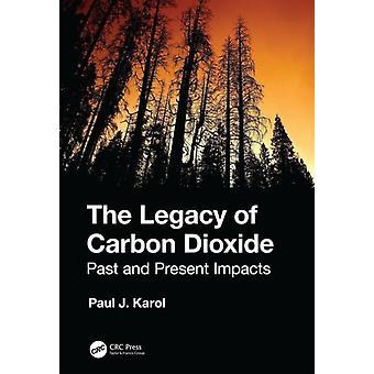 Legacy of Carbon Dioxide by Paul Karol