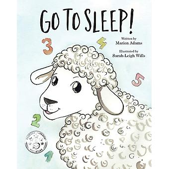 Go To Sleep by Marion Adams & Illustrated by Sarah Leigh Wills