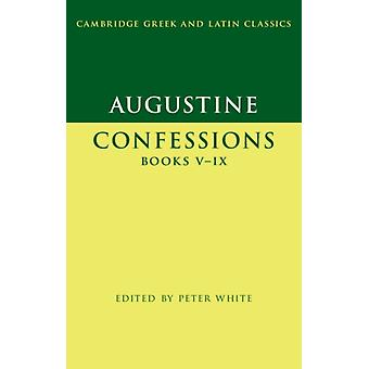 Augustine Confessions Books VIX by Peter White