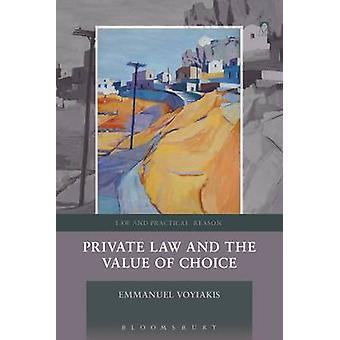 Private Law and the Value of Choice by Voyiakis & Emmanuel