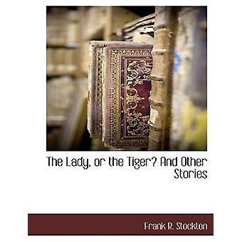 The Lady or the Tiger by Stockton & Frank R.
