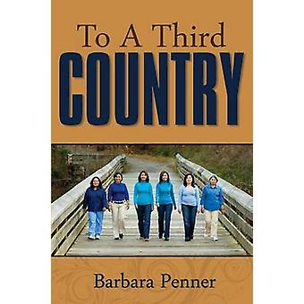 To a Third Country by Penner & Barbara