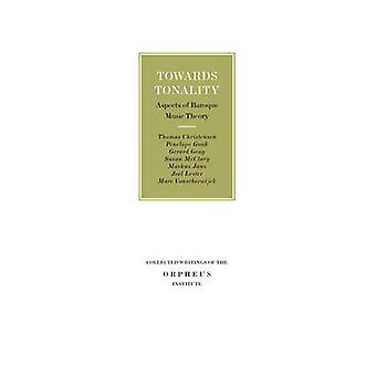 Towards Tonality - Aspects of Baroque Music Theory by Thomas Christens