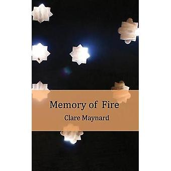 Memory of Fire by Maynard & Clare