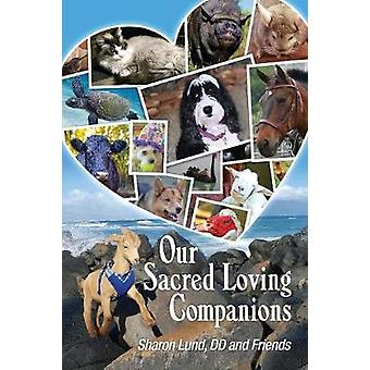 Our Sacred Loving Companions by Lund & Sharon