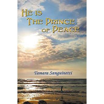 He Is the Prince of Peace by Sanguinetti & Tamara