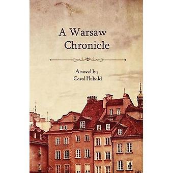 A Warsaw Chronicle by Hebald & Carol