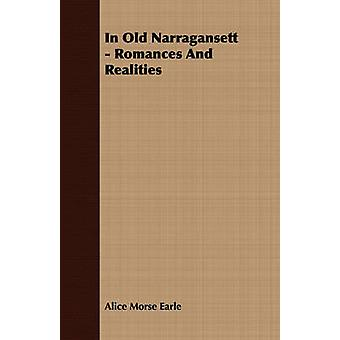 In Old Narragansett  Romances and Realities by Earle & Alice Morse