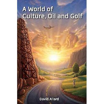 A World of Culture Oil and Golf by Allard & David