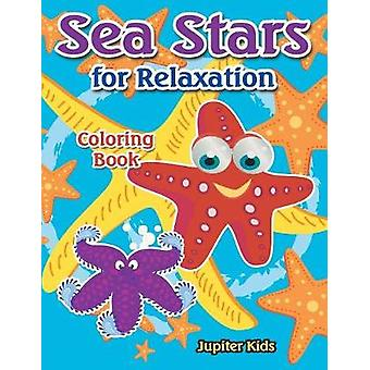 Sea Stars For Relaxation Coloring Book by Jupiter Kids