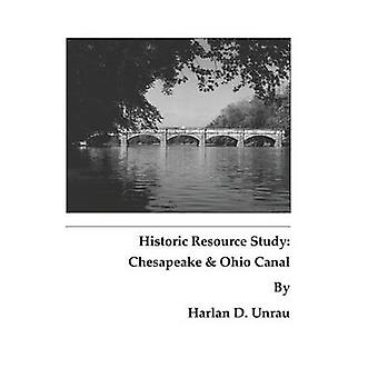 Historic Resource Study Chesapeake and Ohio Canal by Unrau & Harlan D.