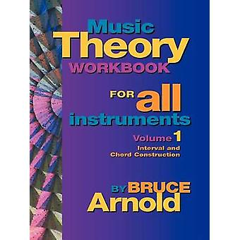 Music Theory Workbook for All Instruments Volume One by Arnold & Bruce