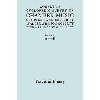 Cobbetts Cyclopedic Survey of Chamber Music. Vol.1 AH. Facsimile of first edition. by Cobbett & Walter Willson
